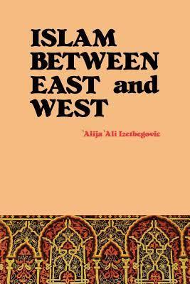 الإسلان بين الشرق والغرب
